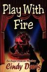 Play With Fire - Cindy Davis