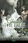 Ghosts of the Falls - Sarah Gilman