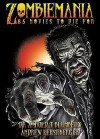 Zombiemania: 80 Movies to Die for - Arnold T. Blumberg, Andrew Hershberger