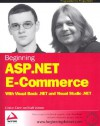 Beginning ASP. Net E-Commerce with Visual Basic .Net and Visual Studio .Net - Cristian Darie, Karli Watson