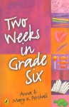 Two Weeks in Grade Six - Mary K. Pershall