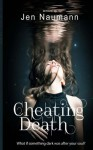 Cheating Death - Jen Naumann
