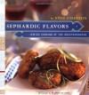 Sephardic Flavors: Jewish Cooking of the Mediterranean - Joyce Goldstein, Beatriz da Costa