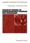 Sozialer Wandel in Soziologischen Theorien Der Gegenwart - Wieland Jäger