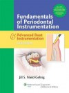 Nield-Gehrig, Patient Assessment Tutorials, 2e; Fundamentals of Periodontal Instrumentation and Advanced Root Instrumentation; and Wilkins, Clinical Practice of the Dental Hygienist Package - Lippincott Williams & Wilkins