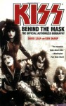 KISS: Behind the Mask - Official Authorized Biography - David Leaf, Ken Sharp