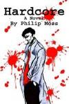 Hardcore - Philip Moss