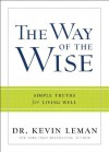 Way of the Wise, The: Simple Truths for Living Well - Kevin Leman