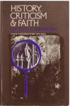 History, Criticism & Faith: Four Exploratory Studies - Colin Brown, Gordon J. Wenham, F.F. Bruce, R.T. France