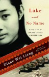 Lake with No Name: A True Story of Love and Conflict in Modern China - Diane Wei Liang