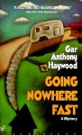 Going Nowhere Fast - Gar Anthony Haywood