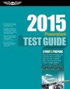 "Powerplant Test Guide 2015: The ""Fast-Track"" to Study for and Pass the Aviation Maintenance Technician Knowledge Exam - ASA Test Prep Board"