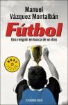 Futbol: Una Religion en Busca de un Dios - Manuel Vázquez Montalbán