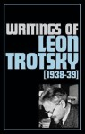 Writings of Leon Trotsky 1938-39 - Leon Trotsky, George Breitman, Naomi Allen
