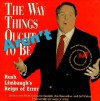 The Way Things Aren't: Rush Limbaugh's Reign of Error - Steven Rendall, Jim Naureckas, Jeff Cohen