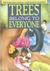 Trees Belong to Everyone - Diana Noonan, Liz Dodson