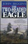 The Two-Headed Eagle - John Biggins