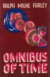 The Omnibus of Time - Ralph Milne Farley