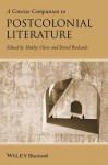 A Concise Companion To Postcolonial Literature (Concise Companions To Literature And Culture) - Shirley Chew, David Richards
