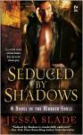 Seduced by Shadows (Marked Souls #1) - Jessa Slade