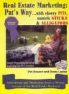 Real Estate Marketing: Pat's Way...: With Cherry Pits, Match Sticks & Alligators - Pat Stewart