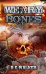 Weary Bones - Bruce Walker, Jackie Logue
