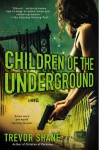 Children of the Underground (Children of Paranoia #2) - Trevor Shane