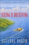 Seeing Is Deceiving - Suzanne North