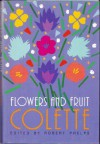 Flowers and Fruit - Colette, Roberts Phelps, Matthew Ward