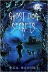 Ghost Dog Secrets - Peg Kehret