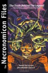 The Necronomicon Files: The Truth Behind Lovecraft's Legend - Daniel Harms, John Wisdom Gonce