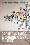 Group Dynamics and Organizational Culture: Effective Work Groups and Organizations - Adrian Furnham, Athena xenikou