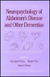 Neuropsychology of Alzheimer's Disease and Other Dementias - Randolph W. Parks, Robert S. Wilson, Ronald F. Zec