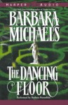 The Dancing Floor (Audio) - Barbara Michaels, Barbara Rosenblat