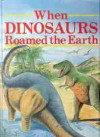When Dinosaurs Roamed The Earth - Stephen Attmore, Tony Gibbons