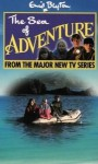 The Sea Of Adventure: Novelisation: From TV Series - Enid Blyton