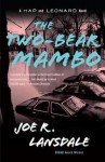 The Two-Bear Mambo: A Hap and Leonard Novel (3) - Joe R. Lansdale