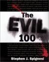 The Evil 100 - Stephen J. Spignesi