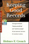 Keeping Good Records: Self-Discipline & Tax Life Reality Require Clear Separation & Purging of Personal, Business, Investment, & Family Matt - Holmes F. Crouch