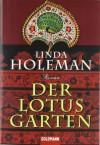 Der Lotusgarten - Linda Holeman, Monika Köpfer