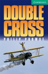 Double Cross Level 3 (Cambridge English Readers) - Philip Prowse
