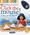Click the Mouse!: A Day at the Beach [With Mouse] - Anne Millard
