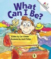 What Can I Be? (Rookie Readers: Level A) - Cari Meister