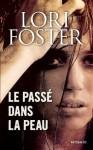 Le passé dans la peau (Mosaïc) (French Edition) - Lori Foster