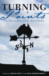 Turning Points in Australian History - Martin Crotty, David Andrew Roberts
