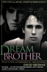Dream Brother: The Lives and Music of Jeff and Tim Buckley - David Browne