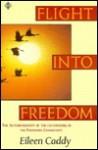 Flight Into Freedom - Eileen Caddy
