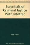 Essentials of Criminal Justice With Infotrac - Larry J. Siegel, Joseph J. Senna