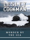 Murder By The Sea (Libby Sarjeant Mysteries) - Lesley Cookman