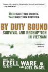 By Duty Bound: Survival and Redemption in Vietnam - Ezell Ware Jr., Joel Engel